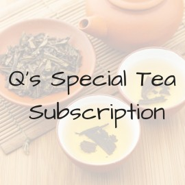 Q's Special Tea Subscription